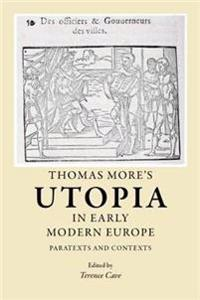 Thomas More's Utopia in Early Modern Europe Paratexts and Contexts