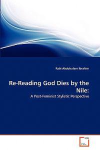 Re-Reading God Dies by the Nile