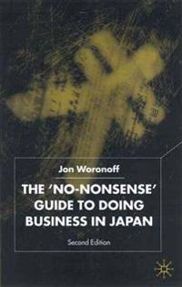 "The ""No-Nonsense"" Guide to Doing Business in Japan"