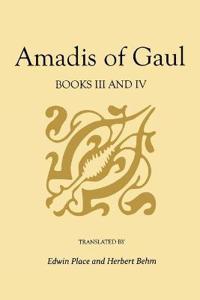 Amadis of Gaul Bk. 3 & 4