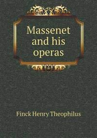 Massenet and His Operas