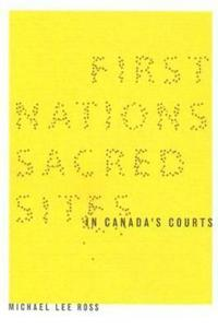 First Nations Sacred Sites in Canadas Courts