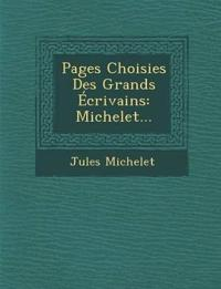 Pages Choisies Des Grands Écrivains: Michelet...