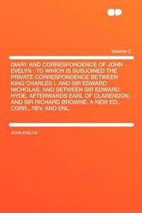 Diary and Correspondence of John Evelyn