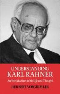 Understanding Karl Rahner