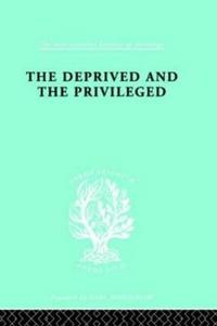 The Deprived And The Privileged