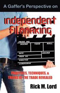 A Gaffer's Perspective on Independent Filmmaking