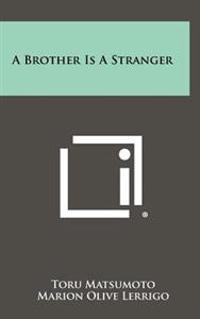 A Brother Is a Stranger
