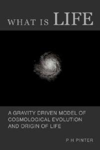 What Is Life? - a Gravity Driven Model of Cosmological Evolution And Origin of Life
