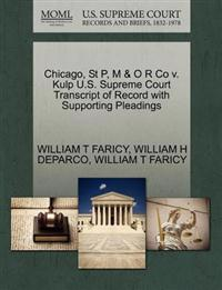 Chicago, St P, M & O R Co V. Kulp U.S. Supreme Court Transcript of Record with Supporting Pleadings