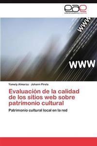 Evaluacion de La Calidad de Los Sitios Web Sobre Patrimonio Cultural