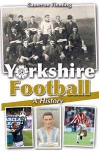 Yorkshire Football - A History