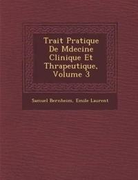 Trait¿ Pratique De M¿decine Clinique Et Th¿rapeutique, Volume 3