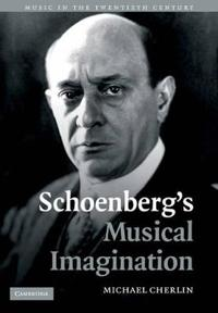 Schoenberg's Musical Imagination