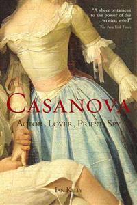 Casanova: Actor, Lover, Priest, Spy