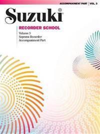 Suzuki Recorder School (Soprano Recorder), Vol 3: Acc.