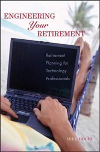 Engineering Your Retirement: Retirement Planning for Technology Professionals