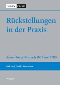 Ruckstellungen in der Praxis - Anwendungsfalle Nach HGB und IFRS