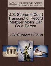 U.S. Supreme Court Transcript of Record Metzger Motor Car Co V. Parrott