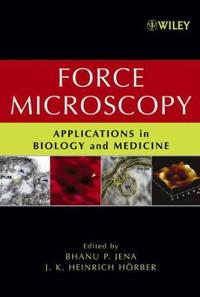 Force Microscopy: Applications in Biology and Medicine