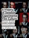 A History of swedish experimental film culture - from early animation to vide