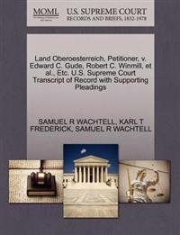 Land Oberoesterreich, Petitioner, V. Edward C. Gude, Robert C. Winmill, et al., Etc. U.S. Supreme Court Transcript of Record with Supporting Pleadings