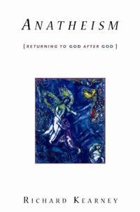 Anatheism - returning to god after god