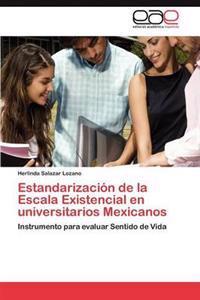 Estandarizacion de La Escala Existencial En Universitarios Mexicanos