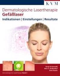 Dermatologische Lasertherapie 2: Gefäßlaser