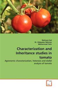 Characterization and Inheritance Studies in Tomato