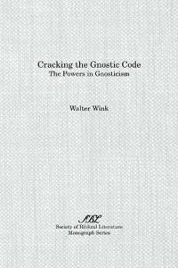 Cracking the Gnostic Code: The Powers of Gnosticism