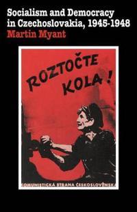Socialism and Democracy in Czechoslovakia