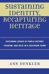 Sustaining Identity, Recapturing Heritage