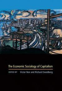The Economic Sociology Of Capitalism