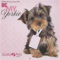 Be My Yorkie 18 Month 2014 Calendar