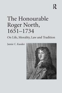 The Honourable Roger North, 1651-1734