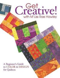 Get Creative! With M'Liss Rae Hawley