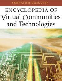 The Encyclopedia of Virtual Communities and Technologies