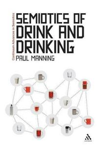 The Semiotics of Drink and Drinking