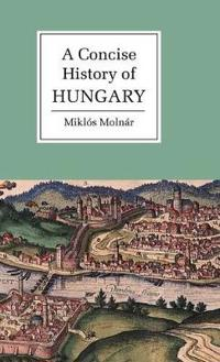 A Concise History of Hungary
