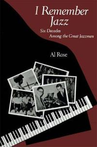 I Remember Jazz: Six Decades Among the Great Jazzmen