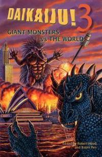 Daikaiju! 3 Giant Monsters Vs the World