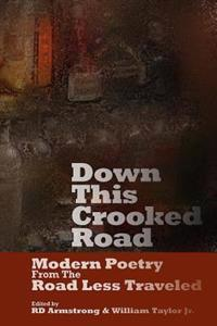 Down This Crooked Road: Modern Poetry from the Road Less Traveled