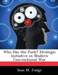 Who Has the Puck? Strategic Initiative in Modern Conventional War