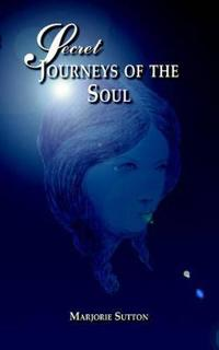 Secret Journeys of the Soul