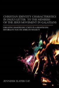 Christian Identity Characteristics in Paul's Letter to the Memebers of the Jesus Movement in Galatians