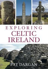 Exploring Celtic Ireland