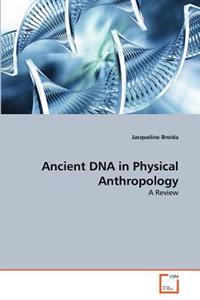 Ancient DNA in Physical Anthropology