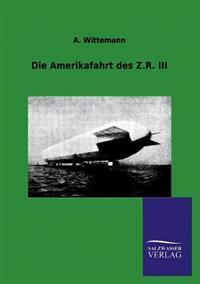 Die Amerikafahrt Des Z.R. III