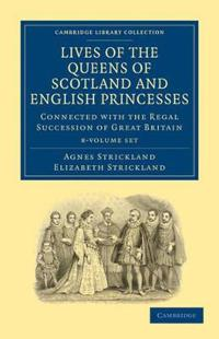 Lives of the Queens of Scotland and English Princesses